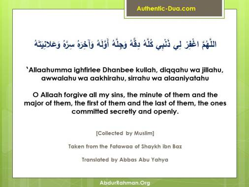 O Allaah forgive all my sins, the minute of them and the major of them