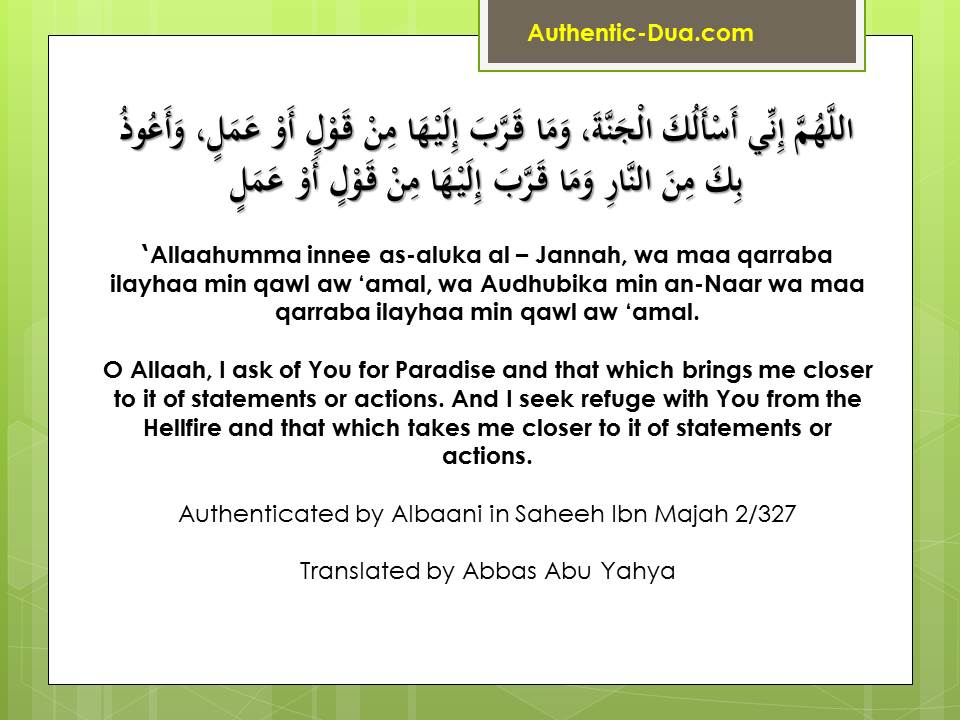 O Allaah, I ask of You for Paradise and that which brings me closer to it